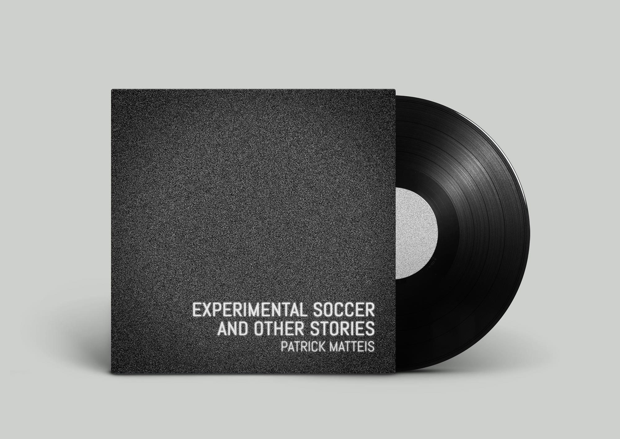 Patrick Matteis - Experimental Soccer And Other Stories